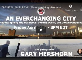THE REAL PICTURE #6: Photographing Manhattan During the Global Pandemic with Gary Hershorn