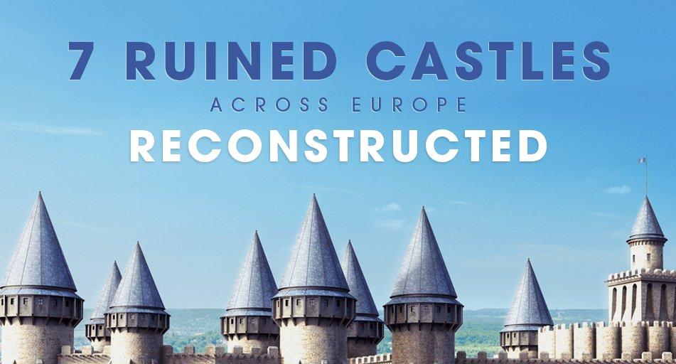 7 ruined castles across Europe, reconstructed by Budget Direct