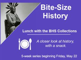 BHS historian Nalleli Guillen looks at a different object every week in the BHS collection, and every week brings a new guest for an in-depth discussion of local history.
