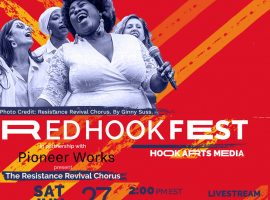 Red Hook Fest Livestream will include powerful performances by The Illustrious Blacks, Taína Asili, Martha Redbone, The Resistance Revival Chorus, and Kyle Marshall