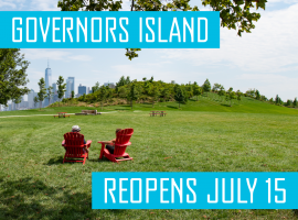 Governors Island will reopen for the season on Wednesday, July 15, 2020!