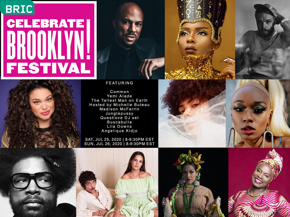 BRIC Celebrate Brooklyn! festival will be transformed into a virtual multi-platform destination designed to bring the spirit of the outdoor concert series to your home featuring Common, Yemi Alade, Questlove, and Michelle Buteau as host.